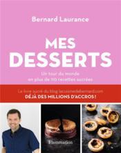 Mes desserts ; un tour du monde en plus de 110 recettes sucrées - Couverture - Format classique