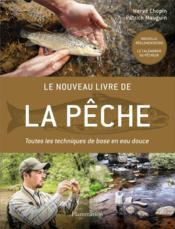 Le nouveau livre de la pêche ; toutes les techniques de base en eau douce - Couverture - Format classique