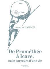 De Prométhée à Icare, ou le parcours d'une vie - Couverture - Format classique