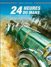 24 heures du Mans ; 1923-1930 ; la naissance d'une légende - Couverture - Format classique