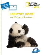 Mes premières lectures ; CP ; National Geographic kids ; les p'tits docs ; à la découverte des pandas - Couverture - Format classique