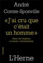 J'ai cru que c'était un homme ; Alain, les religions, la laïcité, l'antisémitisme - Couverture - Format classique