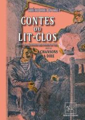 Contes du Lit-Clos ; récits & légendes bretonnes en vers, suivi de Chansons à dire - Couverture - Format classique