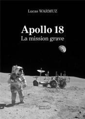 Apollo 18 ; la mission grave - Couverture - Format classique