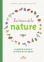 Les trésors de la nature ; guide de la faune et de la flore de nos régions - Couverture - Format classique
