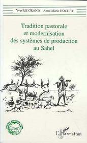 Tradition Pastorale Et Modernisation Des Systemes De Production Au Sahel - Intérieur - Format classique