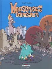 Monstrueux... t.4 ; monstrueux dinosaure - Intérieur - Format classique