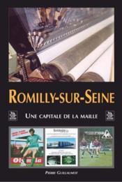 Romilly-sur-seine - une capitale de la maille - Couverture - Format classique