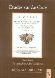 Études sur le café ; 1764-1766, un périodique des lumières - Intérieur - Format classique