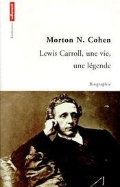 Lewis Caroll ; une vie, une légende - Intérieur - Format classique