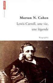 Lewis Caroll ; une vie, une légende - Couverture - Format classique