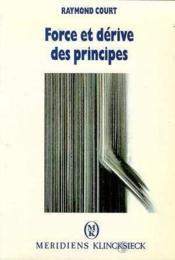 Force Et Derive Des Principes - Couverture - Format classique
