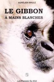 Le gibbon à mains blanches - Couverture - Format classique