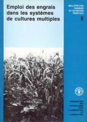 Emploi des engrais dans les systemes de cultures multiples ; rapport d'une consultation d'experts tenue a new delhi n.5 - Couverture - Format classique