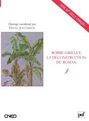 Robbe-Grillet, la déconstruction du roman - Couverture - Format classique