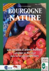 Revue Scientifique Bourgogne-Nature N.7 ; Les Variétés D'Arbres Fruitiers A Propager En Morvan Et Dans Les Terrains Périphériques (Edition 2010) - Couverture - Format classique