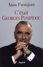 C'était Georges Pompidou - Couverture - Format classique