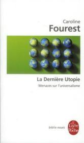 La dernière utopie ; menaces sur l'universalisme - Couverture - Format classique