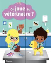 On joue au vétérinaire - Couverture - Format classique