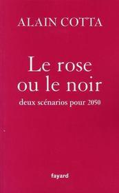Le rose ou le noir ; deux scénarios pour 2050 - Intérieur - Format classique
