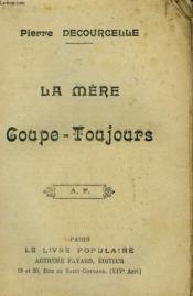 La Mere Coupe - Toujours. Collection Le Livre Populaire N° 38. - Couverture - Format classique