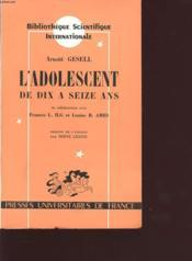 L Adolescent De Dix A Seize Ans - Couverture - Format classique