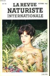 LA REVUE NATURISTE INTERNATIONALE N°94. NOTRE TERRE OU LA LUNE par LE Dr H. HERSCOVICI / AVEC LES LYONNAIS A GENEVE par J. GANTOIS / LA REGION AU VENT / LE CAP DE LA PUBERTE par SYBELLE / CONCOURS PHOTO / REVUE DE PRESSE NATURISTE par LILO KORENJAK ... - Couverture - Format classique