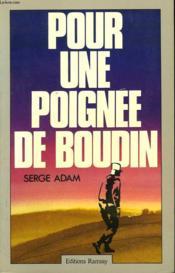 Pour Une Poignee De Boudin. - Couverture - Format classique