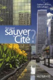 Qui peut sauver la cité ? - Couverture - Format classique