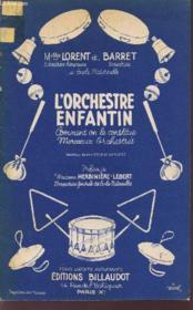 L'Orchestre Enfantin - Comment On Le Constitue - Morceaux Orchestres. - Couverture - Format classique