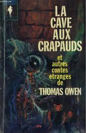 La Cave Aux Crapauds Et Autres Contes Etranges - Couverture - Format classique
