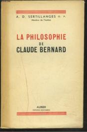 La Philosophie De Claude Bernard - Couverture - Format classique