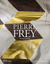 Pierre Frey ; maison inspirée - Couverture - Format classique