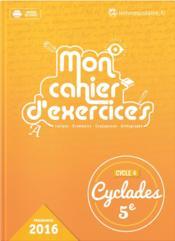 CYCLADES ; français ; mon cahier d'exercices ; 5ème (édition 2016) - Couverture - Format classique