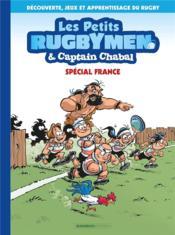 Les petits rugbymen & Captain Chabal T.1 ; spécial France - Couverture - Format classique