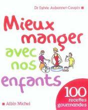 Mieux manger avec nos enfants - 100 recettes gourmandes - Intérieur - Format classique