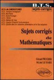 Sujets Corriges De Mathematiques Bts De Laboratoires - Intérieur - Format classique