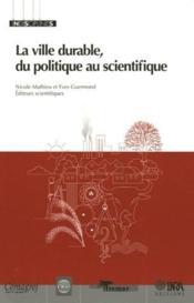 La ville durable, du politique au scientifique - Couverture - Format classique