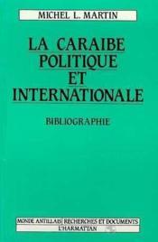 La Caraibe politique et internationale ; bibliographie - Couverture - Format classique