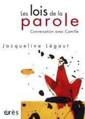Les lois de la parole ; conversation avec Camille - Couverture - Format classique