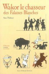 Wakor Le Chasseur Des Falaises Blanches - Intérieur - Format classique