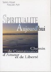 Spiritualité aujourd'hui ; chemin de connaissance d'amour et de liberté - Intérieur - Format classique