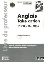 Anglais ; take action, 1ères STI2D / STL /STD2A ; livre du professeur - Couverture - Format classique