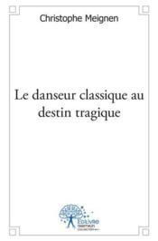 Le danseur classique au destin tragique - Couverture - Format classique