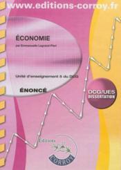 Economie Enonce - Ue 5 Du Dcg. Dissertation - Couverture - Format classique
