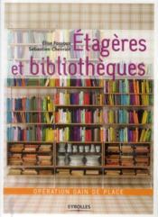 Étagères et bibliothèques ; opération gain de place - Couverture - Format classique