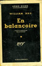 En Balancoire. ( The Perfect Frame ). Collection : Serie Noire Avec Jaquette N° 122 - Couverture - Format classique