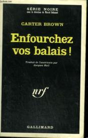 Enfourchez Vos Balais ! Collection : Serie Noire N° 1071 - Couverture - Format classique