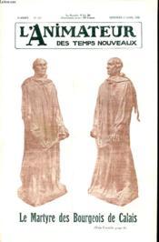L ANIMATEUR DES TEMPS NOUVEAUX N° 214 : Le martyre des bourgeois de Calais. - Couverture - Format classique