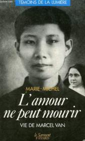 L'Amour Ne Peut Mourir, Vie De Marcel Van - Couverture - Format classique